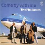 Trio_pim_jacobs_come_fly_with_me