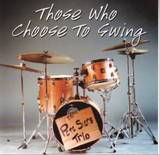 Pete_siers_trio_those_who_choose_to